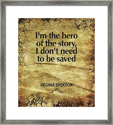 I'm The Hero Framed Print by Cindy Greenbean