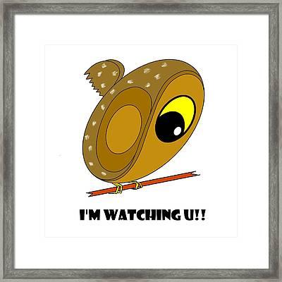 I'm Watching U Framed Print