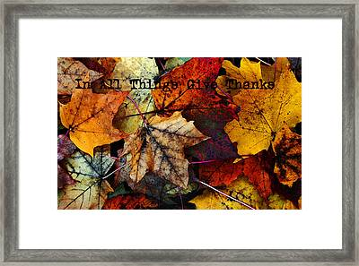 In All Things Give Thanks Framed Print