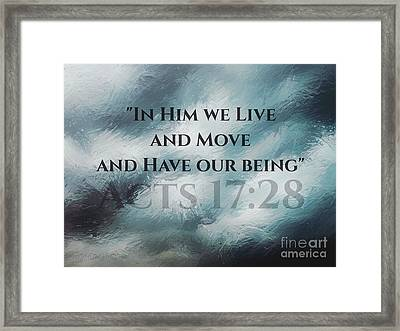 In Him We Live... Framed Print