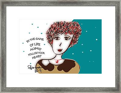 In The Game Of Life Always Follow Your Heart Framed Print by Sharon Augustin