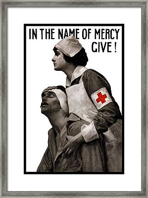 In The Name Of Mercy Give Framed Print by War Is Hell Store