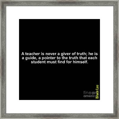 Inspirational - A Teacher  Framed Print