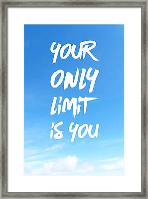Inspirational Quote Your Only Limit Is You Vertical Framed Print by Matthias Hauser