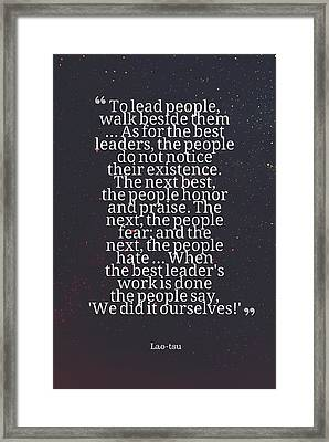 Inspirational Quotes - Motivational , Leadership - 23  Lao-tsu Framed Print by Celestial Images