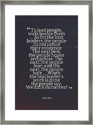 Inspirational Quotes - Motivational , Leadership - 23  Lao-tsu Framed Print
