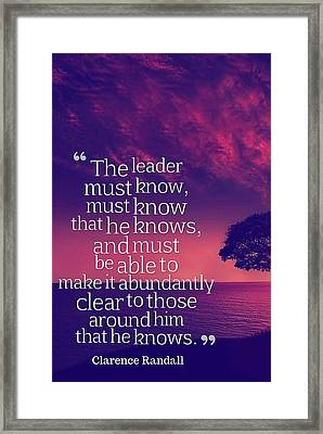 Inspirational Quotes - Motivational , Leadership - 41  Clarence Randall Framed Print by Celestial Images