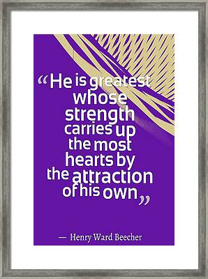 Inspirational Quotes - Motivational , Leadership - 56 Henry Ward Beecher Framed Print by Celestial Images