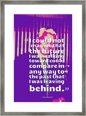 Inspirational Quotes - Motivational - 119 Nelson Mandela Framed Print