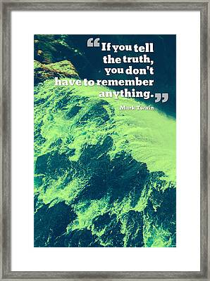 Inspirational Quotes - Motivational - 127 Truth Framed Print