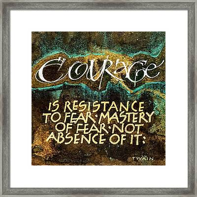 Inspirational Saying Courage Framed Print