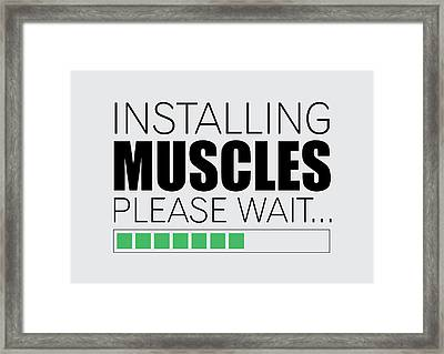 Installing Muscles Please Wait Gym Motivational Quotes Poster Framed Print by Lab No 4