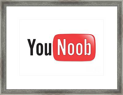 Internet Memes  You Tube Parody You Noob Framed Print by Paul Telling