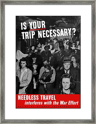 Is Your Trip Necessary Framed Print by War Is Hell Store