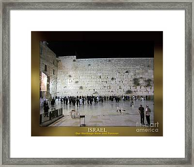 Israel Western Wall - Our Heritage Now And Forever Framed Print