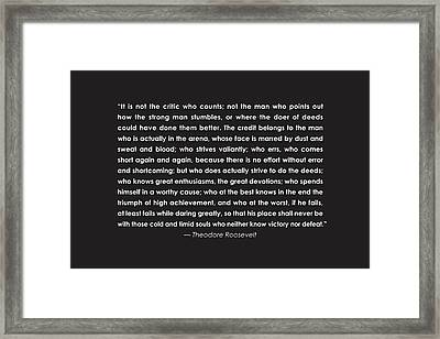 It Is Not The Critic Who Counts Framed Print