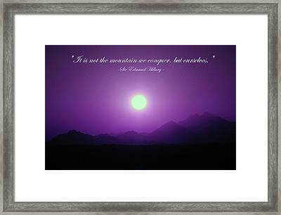 It Is Not The Mountain We Conquer Framed Print