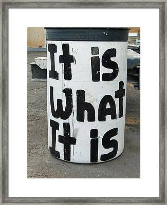 It Is What It Is Framed Print by Richard Mansfield