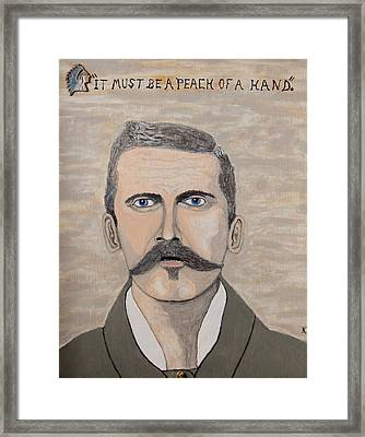 It Must Be A Peach Of A Hand. Doc Holliday. Framed Print by Ken Zabel