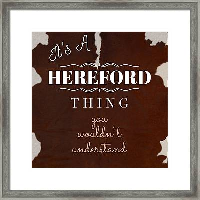 It's A Hereford Thing You Wouldn't Understand Framed Print