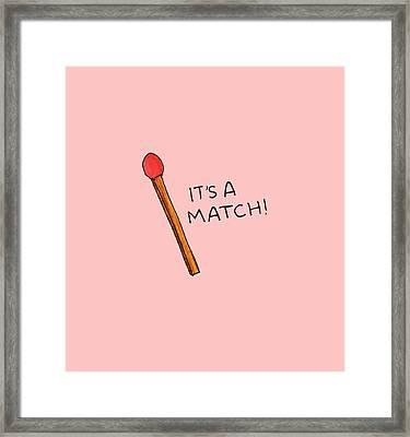 It's A Match Framed Print
