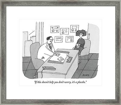 It's A Placebo Framed Print