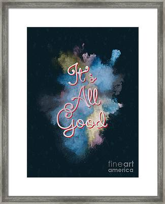 It's All Good Framed Print by Terry Weaver