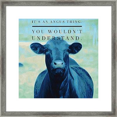 It's An Angus Thing Framed Print
