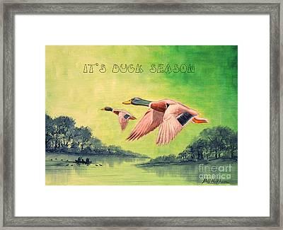 It's Duck Season Framed Print