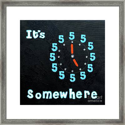 It's Five Oclock Somewhere Framed Print