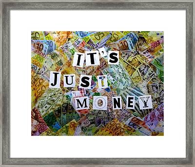 It's Just Money II Framed Print