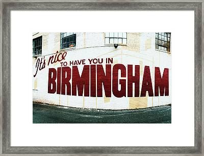 It's Nice To Have You In Birmingham Framed Print