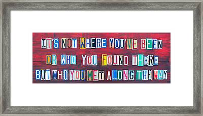 Its Not Where Youve Been Travel Inspirational Phrase In License Plate Letters Framed Print