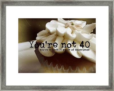 It's Only A Number 40 Quote Framed Print by JAMART Photography