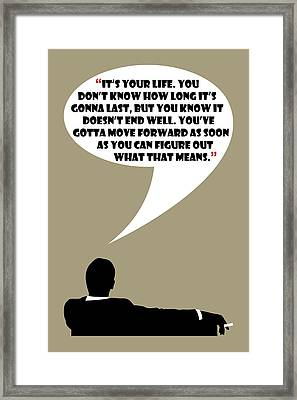 It's Your Life - Mad Men Poster Don Draper Quote Framed Print