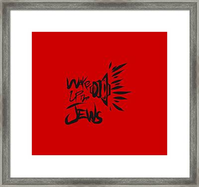 Jews Wake Up Framed Print