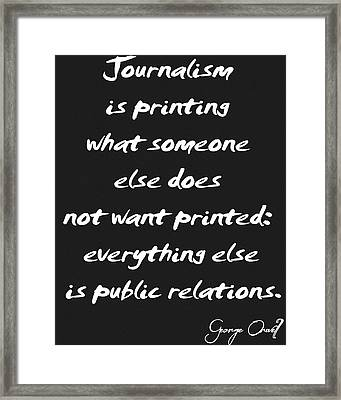Journalism Quote Framed Print by Dan Sproul