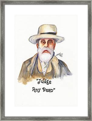 Judge Roy Bean Framed Print by Cheri Meyer