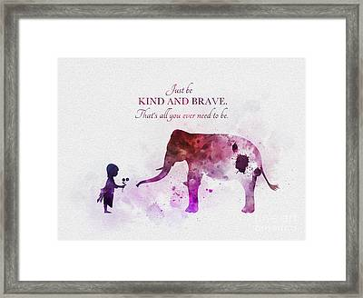 Just Be Kind And Brave Framed Print by Rebecca Jenkins
