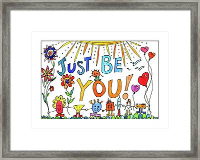 Just Be You Framed Print