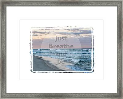 Just Breathe And Be Beach  Framed Print by Terry DeLuco