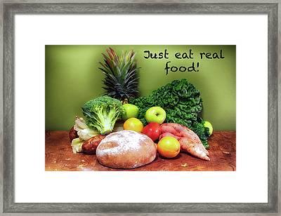 Just Eat Real Food Framed Print