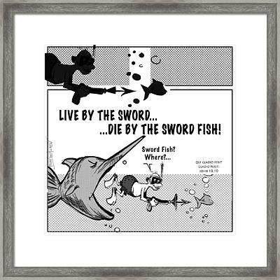 Karma Live By The Sword  Die By The Sword  Framed Print by Helen Von Allmen
