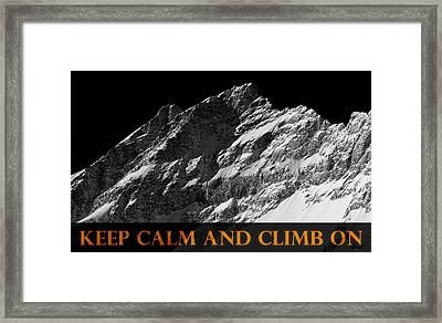 Keep Calm And Climb On Framed Print by Frank Tschakert