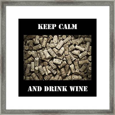 Keep Calm And Drink Wine Framed Print by Frank Tschakert