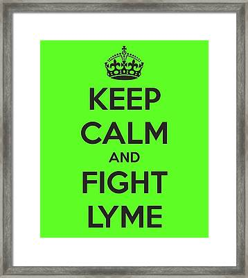 Keep Calm And Fight Lyme Framed Print by Laura Michelle Corbin