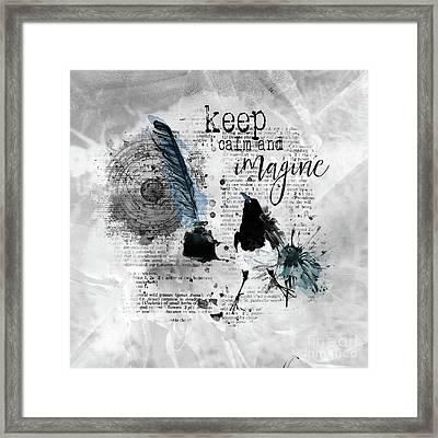 Keep Calm And Imagine Framed Print