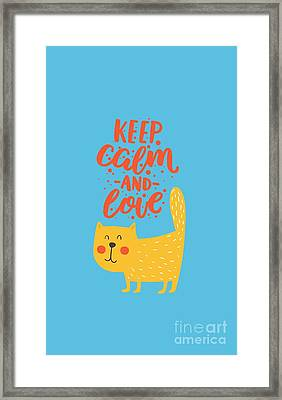 Keep Calm And Love Cute Animals Framed Print by Edward Fielding
