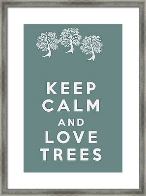 Keep Calm And Love Trees Framed Print by Georgia Fowler