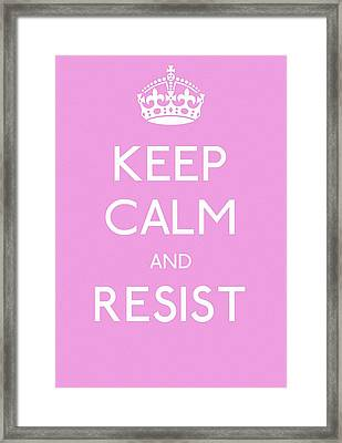 Keep Calm And Resist Framed Print by Susan Maxwell Schmidt